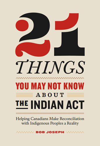 21 ThingsYou May Not Know About the Indian Act