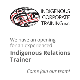 We have an opening for an experienced Indigenous Relations Trainer.