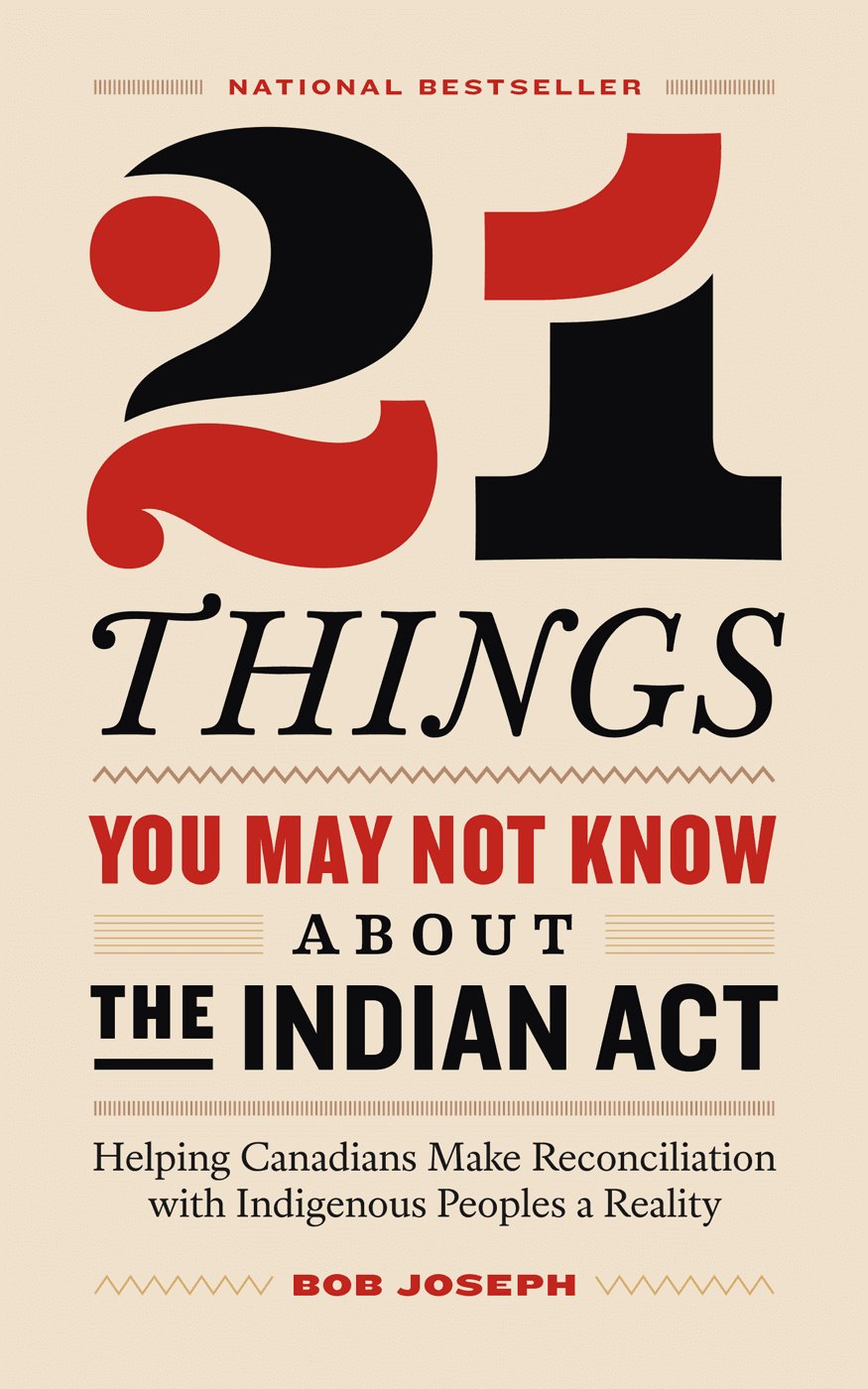 21 Things You May Not Know About the Indian Act - National Bestseller