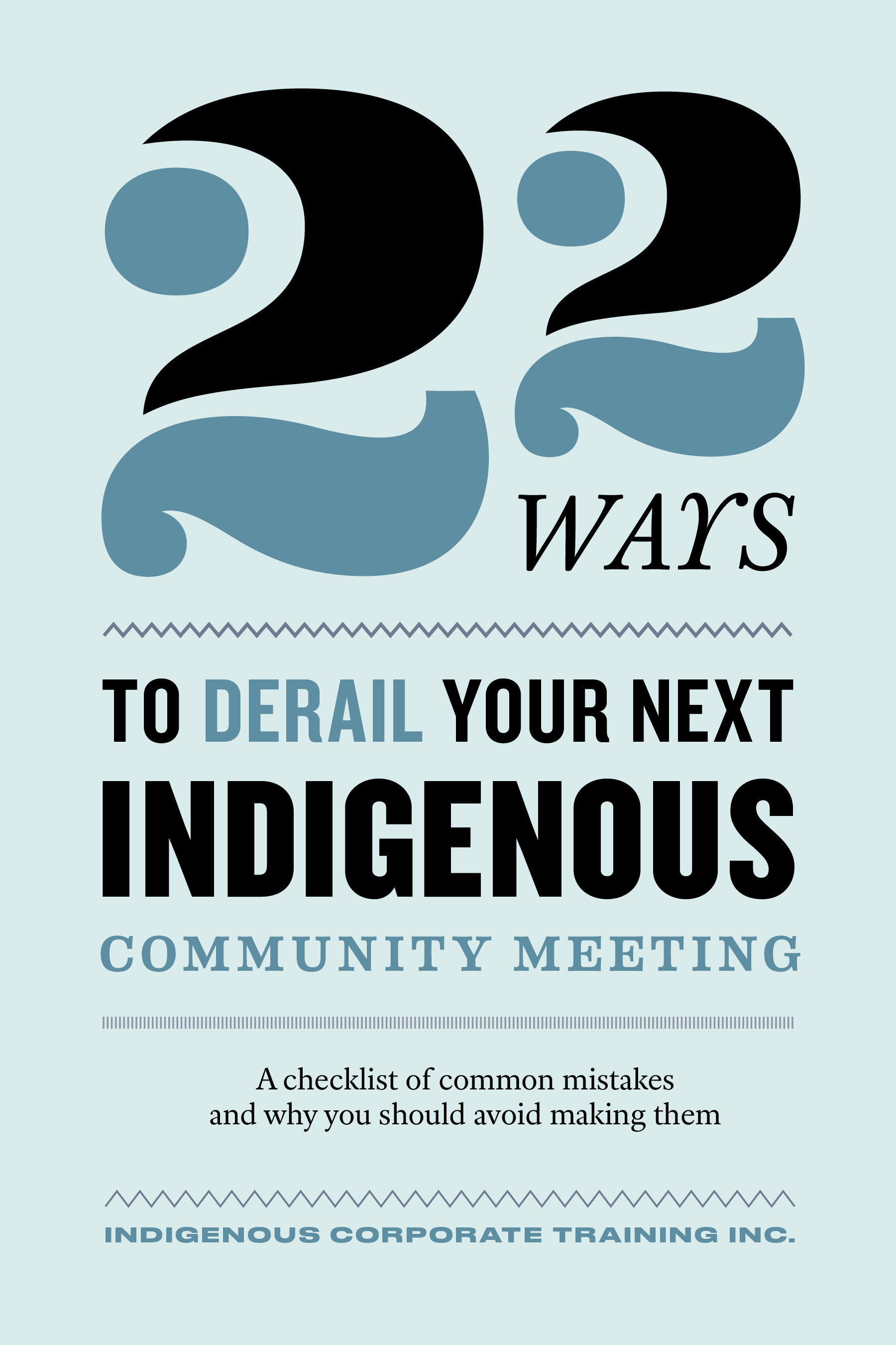 ICTI eBookCovers_F_09_22 Ways to Derail your Next Indigenous Community Meeting_FINAL